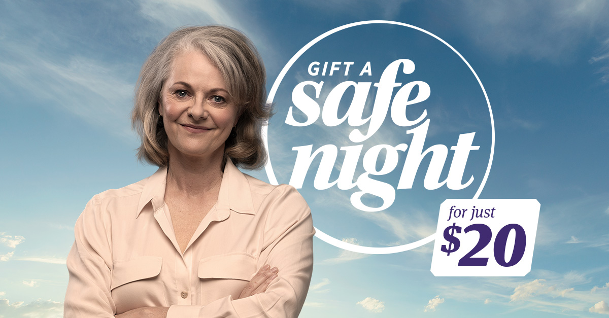 Gift a Safe Night for only $20